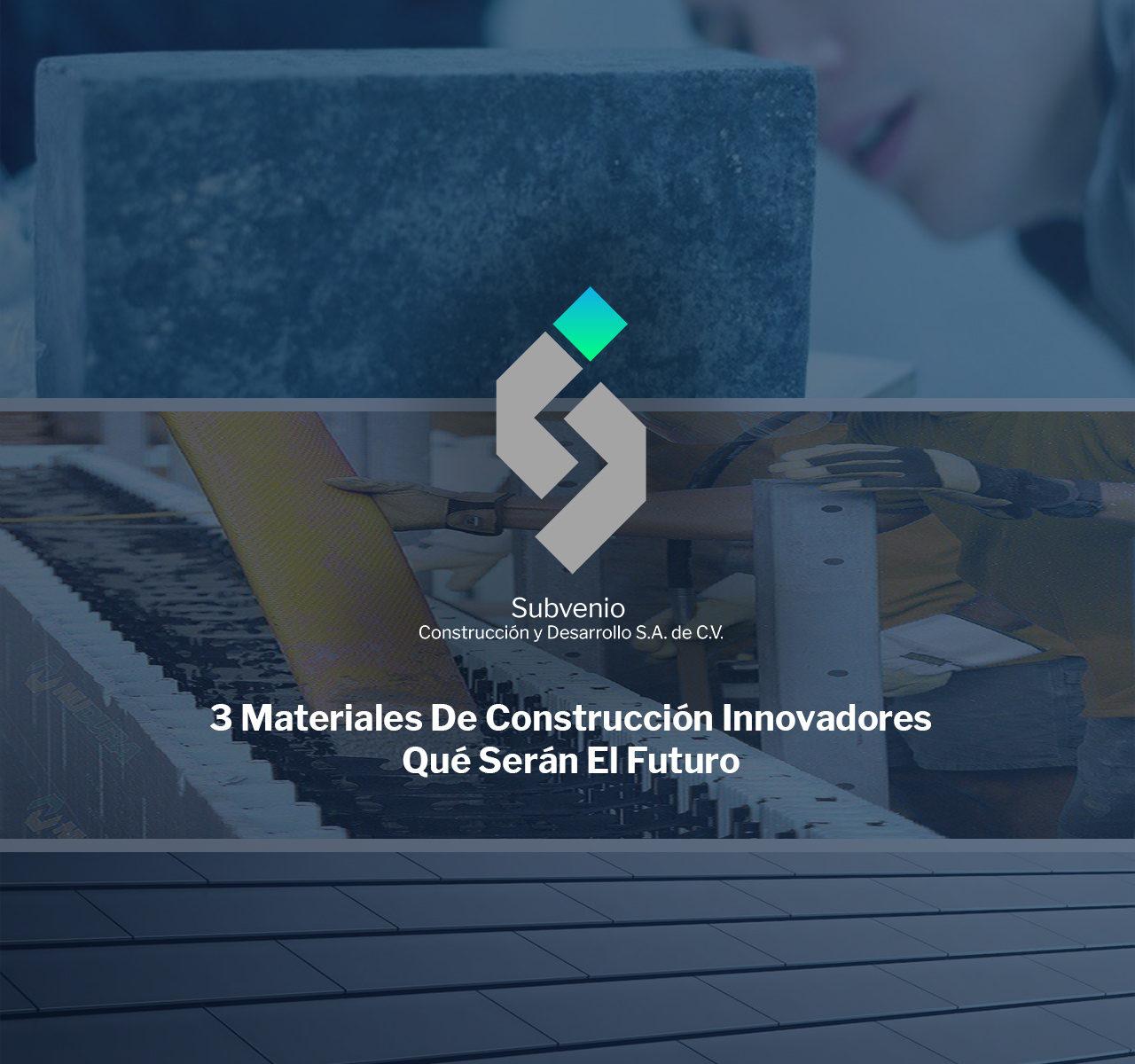 3 Materiales De Construcción Innovadores Qué Serán El Futuro